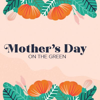 Mother\'s Day On the Green